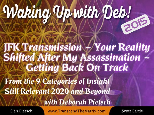 JFK Transmission ~ Your Reality Shifted After My Assassination ~ Getting Back On Track